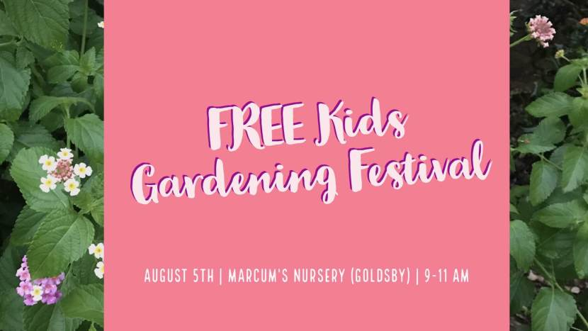 FREE Kids Gardening Festival at Marcum's Nursery (Goldsby)